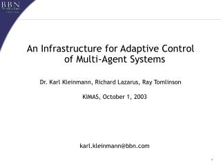 An Infrastructure for Adaptive Control  of Multi-Agent Systems