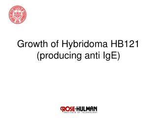 Growth of Hybridoma HB121 (producing anti IgE)