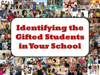 Identifying the Gifted Students in Your School