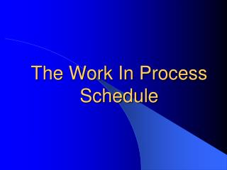 The Work In Process Schedule