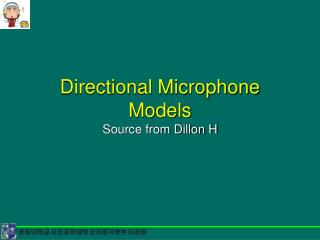 Directional Microphone Models Source from Dillon H
