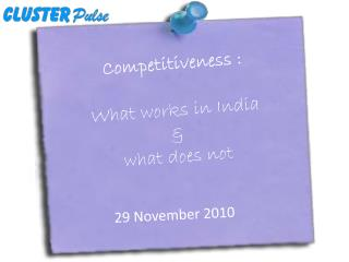 Competitiveness : What works in India  & what does not