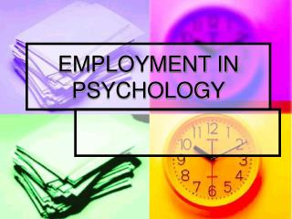 EMPLOYMENT IN PSYCHOLOGY