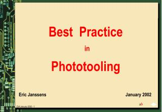 Best  Practice in Phototooling Eric Janssens						  January 2002