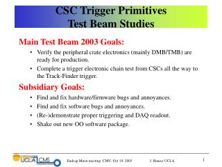 CSC Trigger Primitives  Test Beam Studies