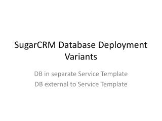 SugarCRM  Database Deployment Variants