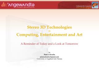 Stereo 3D Technologies in Computing, Entertainment and Art