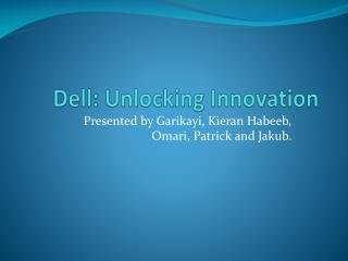 Dell: Unlocking Innovation