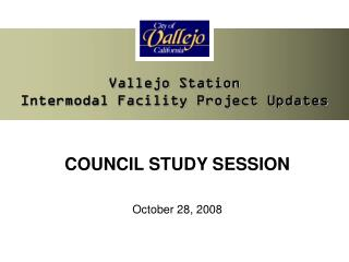 Vallejo Station  Intermodal Facility Project Updates
