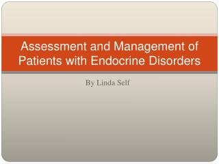 Assessment and Management of Patients with Endocrine Disorders