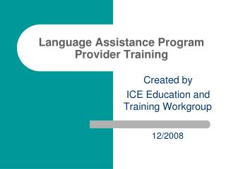 Language Assistance Program  Provider Training
