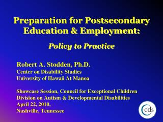 Preparation for Postsecondary Education & Employment: Policy to Practice