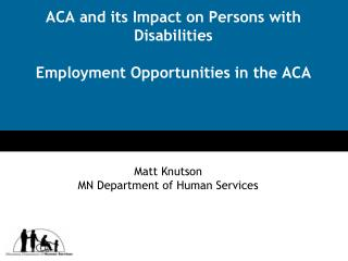 ACA and its Impact on Persons with Disabilities Employment Opportunities in the ACA