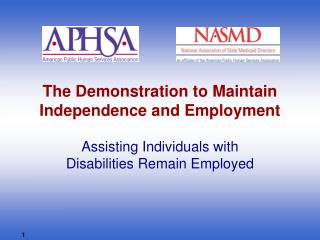 The Demonstration to Maintain Independence and Employment