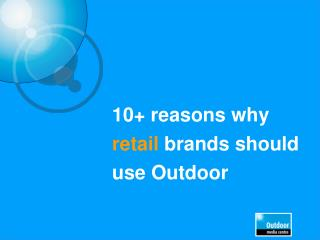 10+ reasons why  retail  brands should use Outdoor