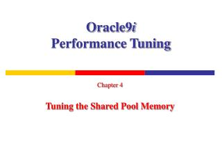 Oracle9 i Performance Tuning