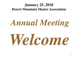 January 25, 2010 Desert Mountain Master Association
