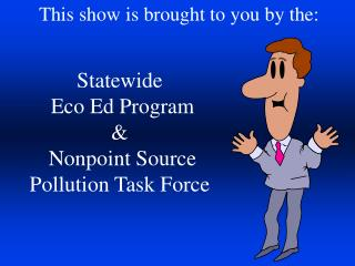Statewide  Eco Ed Program   Nonpoint Source Pollution Task Force