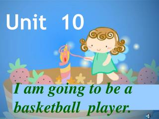 I am going to be a basketball  player.