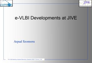 e-VLBI Developments at JIVE