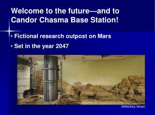 Welcome to the future—and to  Candor Chasma Base Station!