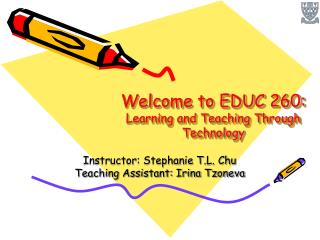 Welcome to EDUC 260: Learning and Teaching Through Technology