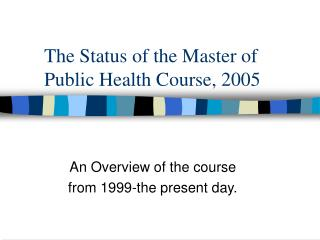 The Status of the Master of Public Health Course, 2005