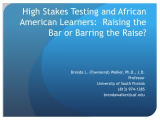 High Stakes Testing and African American Learners:  Raising the Bar or Barring the Raise?