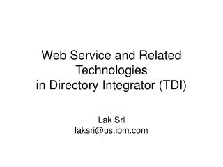 Web Service and Related  Technologies  in Directory Integrator (TDI)