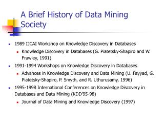 A Brief History of Data Mining Society