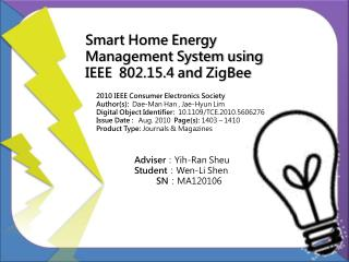 Smart Home Energy Management System using IEEE  802.15.4 and  ZigBee