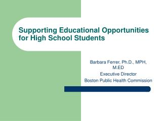 Supporting Educational Opportunities for High School Students
