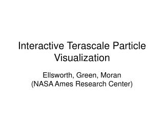 Interactive Terascale Particle Visualization