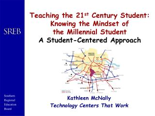 Teaching the 21 st  Century Student: Knowing the Mindset of  the Millennial Student  A Student-Centered Approach