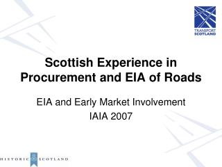 Scottish Experience in Procurement and EIA of Roads