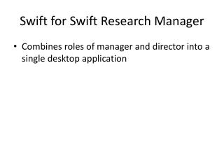 Swift for Swift Research Manager