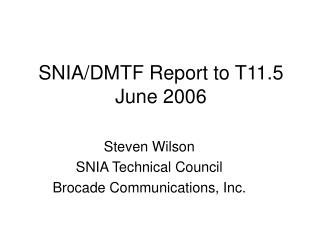 SNIA/DMTF Report to T11.5  June 2006