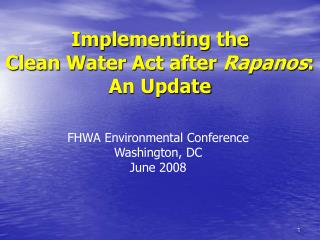 Implementing the  Clean Water Act after  Rapanos :   An Update