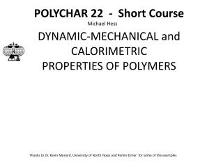 POLYCHAR 22  -  Short Course DYNAMIC-MECHANICAL and CALORIMETRIC PROPERTIES OF POLYMERS