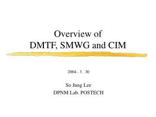 Overview of  DMTF, SMWG and CIM