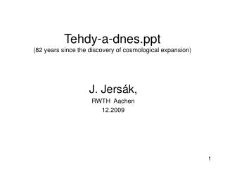 Tehdy-a-dnes (82 years since the discovery of cosmological expansion)