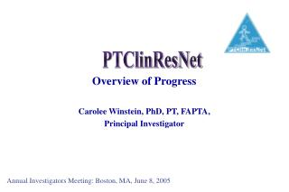 Overview of Progress Carolee Winstein, PhD, PT, FAPTA, Principal Investigator