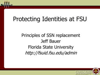 Protecting Identities at FSU