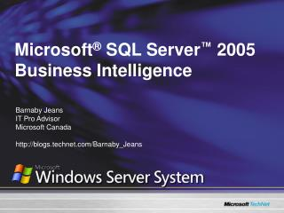 Microsoft ®  SQL Server ™  2005 Business Intelligence