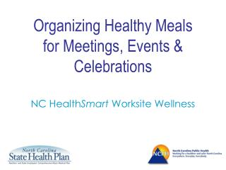 Organizing Healthy Meals for Meetings, Events & Celebrations