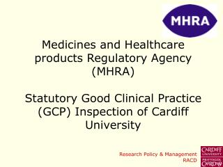Medicines and Healthcare products Regulatory Agency MHRA   Statutory Good Clinical Practice GCP Inspection of Cardiff Un