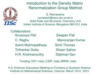 Introduction to the Density Matrix  Renormalization Group Method S. Ramasesha