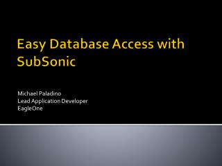 Easy Database Access with SubSonic