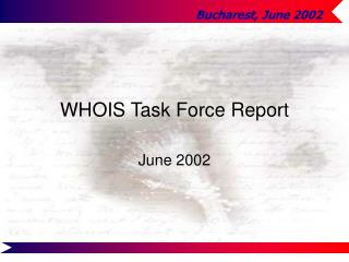 WHOIS Task Force Report