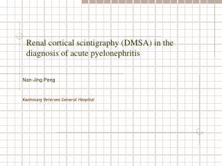 Renal cortical scintigraphy (DMSA) in the diagnosis of acute pyelonephritis